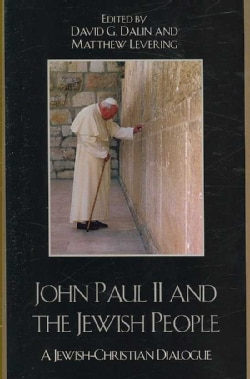 John Paul II and the Jewish People: A Christian-Jewish Dialogue (Paperback)