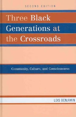 Three Black Generations at the Crossroads: Community, Culture, and Consciousness (Hardcover)