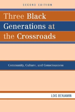 Three Black Generations at the Crossroads: Community, Culture, and Consciousness (Paperback)
