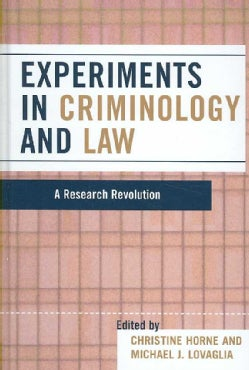 Experiments in Criminology and Law: A Research Revolution (Hardcover)