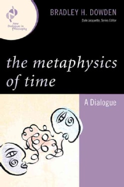 The Metaphysics of Time: A Dialogue (Paperback)