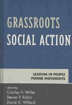 Grassroots Social Action: Lessons in People Power Movements (Hardcover)