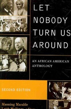 Let Nobody Turn Us Around: Voices of Resistance, Reform, and Renewal: an African American Anthology (Paperback)
