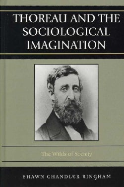 Thoreau and the Sociological Imagination: The Wilds of Society (Hardcover)