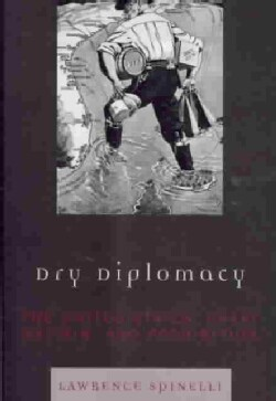 Dry Diplomacy: The United States, Great Britain, and Prohibition (Paperback)
