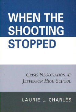 When the Shooting Stopped: Crisis Negotiations at Jefferson High School (Paperback)