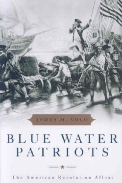 Blue Water Patriots: The American Revolution Afloat (Paperback)