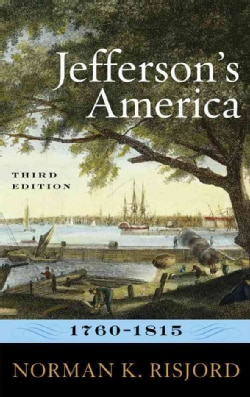 Jefferson's America, 1760-1815 (Hardcover)