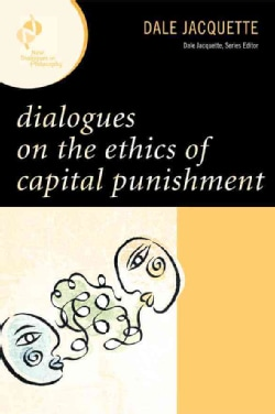 Dialogues on the Ethics of Capital Punishment (Hardcover)
