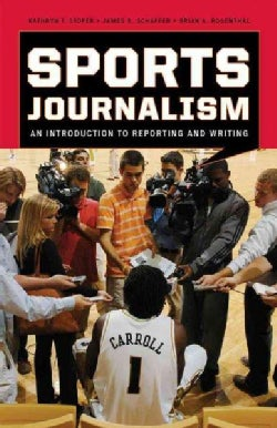 Sports Journalism: An Introduction to Reporting and Writing (Paperback)