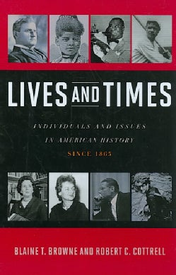 Lives and Times: Individuals and Issues in American History, Since 1865 (Hardcover)