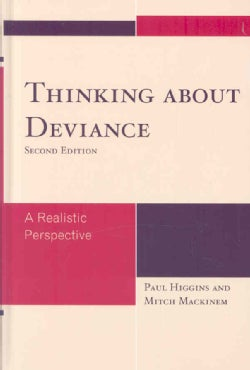 Thinking About Deviance: A Realitic Perspective (Hardcover)