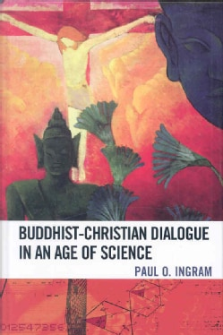 Buddhist-Christian Dialogue in an Age of Science (Hardcover)