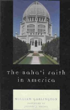 The Baha'i Faith in America (Paperback)