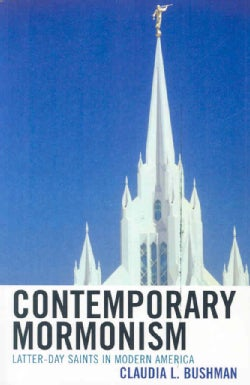 Contemporary Mormonism: Latter-Day Saints in Modern America (Paperback)