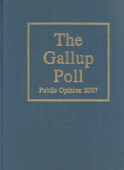 The Gallup Poll: Public Opinion 2007 (Hardcover)
