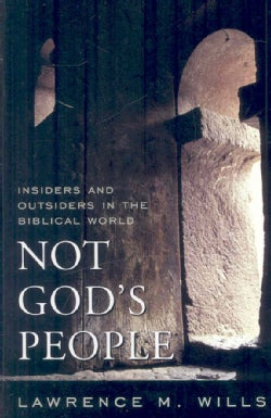 Not God's People: Insiders and Outsiders in the Biblical World (Hardcover)