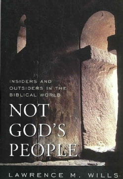 Not God's People: Insiders and Outsiders in the Biblical World (Paperback)