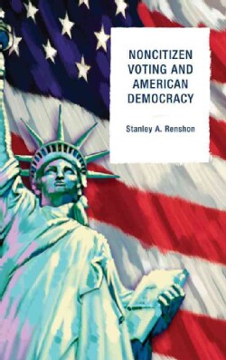 Noncitizen Voting and American Democracy (Hardcover)