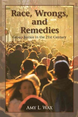 Race, Wrongs, and Remedies: Group Justice in the 21st Century (Hardcover)