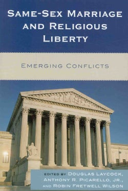Same-Sex Marriage and Religious Liberty: Emerging Conflicts (Paperback)