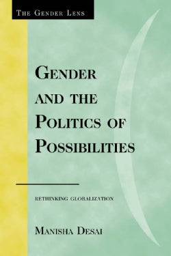 Gender and the Politics of Possibilities: Rethinking Globalization (Paperback)