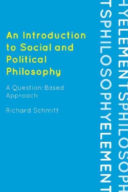An Introduction to Social and Political Philosophy: A Question-based Approach (Hardcover)