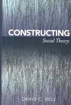 Constructing Social Theory (Hardcover)