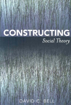 Constructing Social Theory (Paperback)