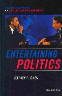 Entertaining Politics: Satiric Television and Political Engagement (Hardcover)