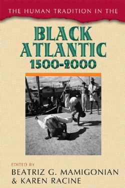 The Human Tradition in the Black Atlantic, 1500-2000 (Hardcover)