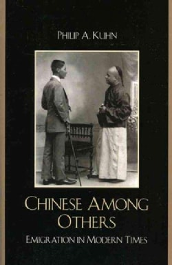 Chinese Among Others: Emigration in Modern Times (Paperback)