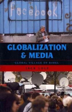 Globalization and Media: Global Village of Babel (Paperback)