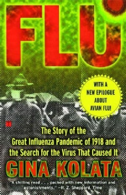 Flu: The Story of the Great Influenza Pandemic of 1918 and the Search for the Virus That Caused It (Paperback)