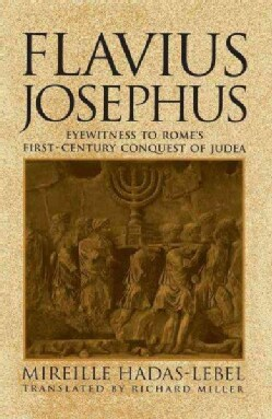 Flavius Josephus: Eyewitness to Rome's First-Century Conquest of Judea (Paperback)