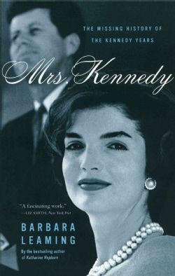 Mrs. Kennedy: The Missing History of the Kennedy Years (Paperback)