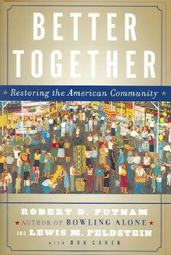 Better Together: Restoring the American Community (Paperback)