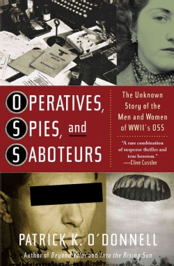 Operatives, Spies, and Saboteurs: The Unknown Story of the Men and Women of World War II's OSS (Paperback)