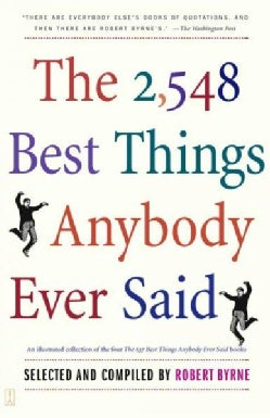 The 2,548 Best Things Anybody Ever Said (Paperback)