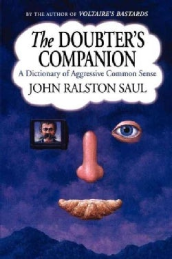 The Doubter's Companion: A Dictionary of Aggressive Common Sense (Paperback)