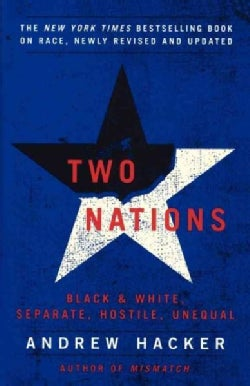 Two Nations: Black and White, Separate, Hostile, Unequal (Paperback)