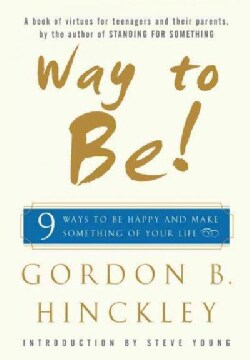 Way to Be!: Nine Ways to Be Happy and Make Something of Your Life (Hardcover)