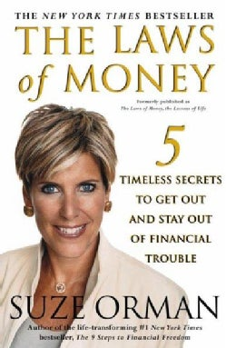 The Laws of Money: 5 Timeless Secrets to Get Out and Stay Out of Financial Trouble (Paperback)