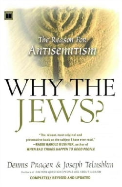 Why the Jews?: The Reason for Antisemitism (Paperback)
