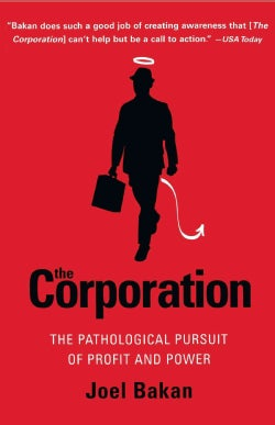 The Corporation: The Pathological Pursuit of Profit and Power (Paperback)