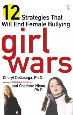 Girl Wars: 12 Strategies That Will End Female Bullying (Paperback)