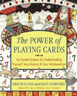 The Power Of Playing Cards: An Ancient System For Understanding Yourself, Your Destiny, & Your Relationships (Paperback)