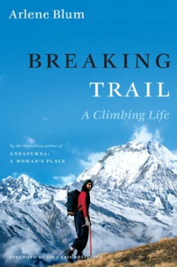 Breaking Trail: A Climbing Life (Hardcover)