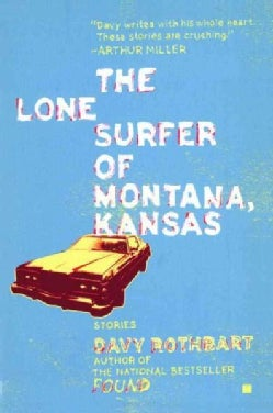 The Lone Surfer Of Montana, Kansas: Stories (Paperback)
