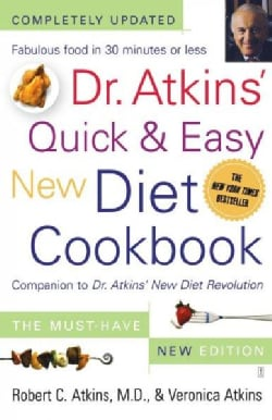 Dr. Atkins' Quick & Easy New Diet Cookbook: Companion to Dr. Atkins' New Diet Revolution (Paperback)